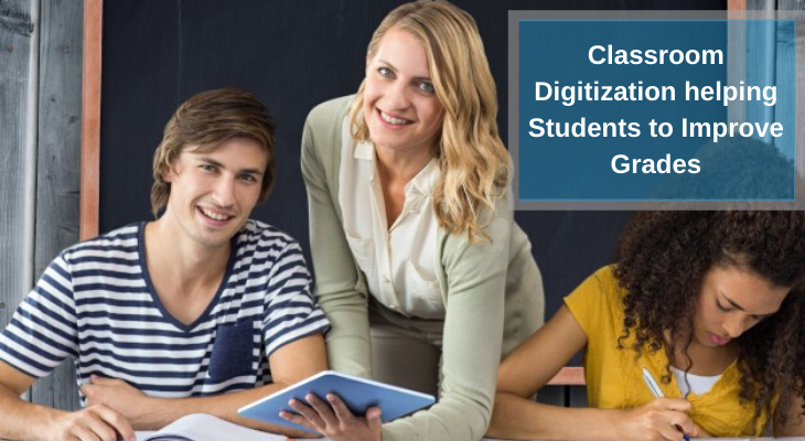 Classroom Digitization helping Students to Improve Grades