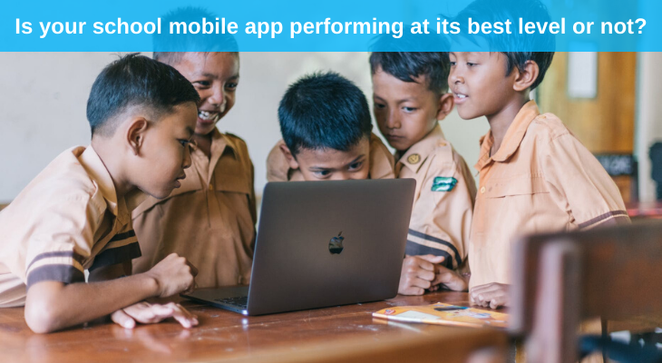 Is your school mobile app performing at its best level or not?