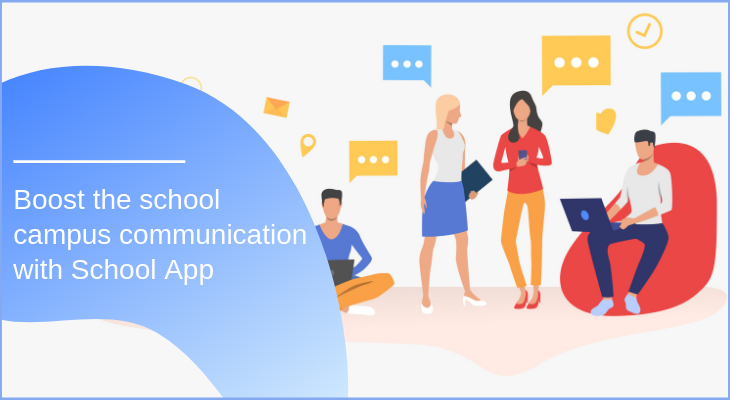 Boost the school campus communication with School App