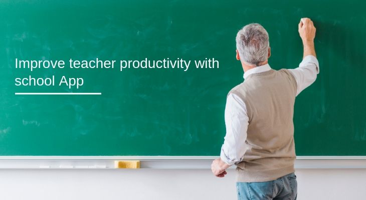 Improve teacher productivity with school App