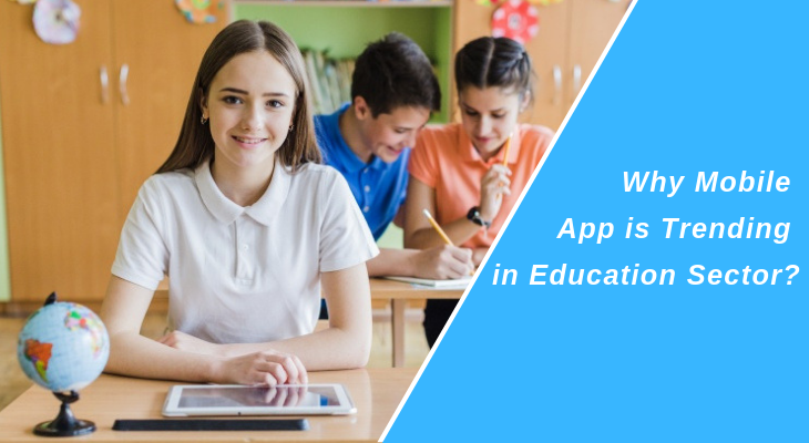 Why Mobile App is Trending in Education Sector?