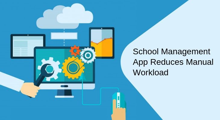 How A School Management App Reduces Manual Workload?