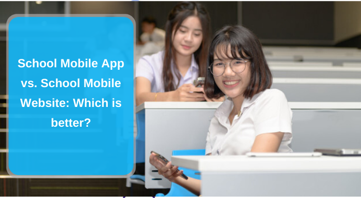 School Mobile App vs. School Mobile Website: Which is better?