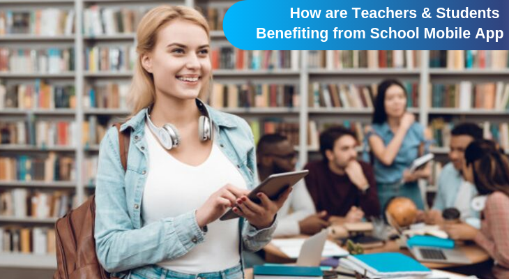 How are Teachers & Students Benefiting from School Mobile App