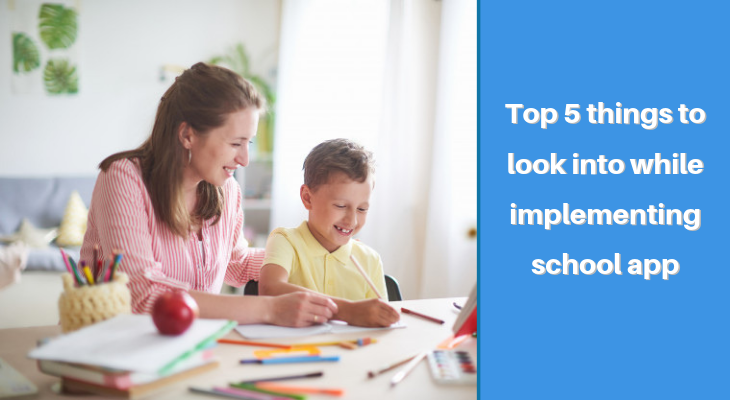 Top 5 things to look into while implementing school app